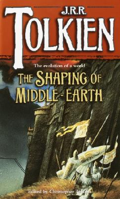 Shaping of Middle-Earth By Tolkien, J. R. R./ Tolkien, Christopher
